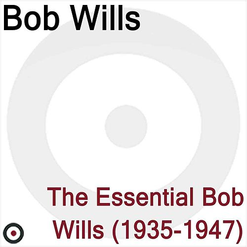 The Essential Bob Wills 1935-1947 de Bob Wills