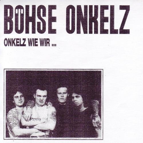 Onkelz Wie Wir by Boehse Onkelz