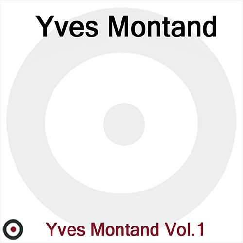 Yves Montand Volueme 1 by Yves Montand