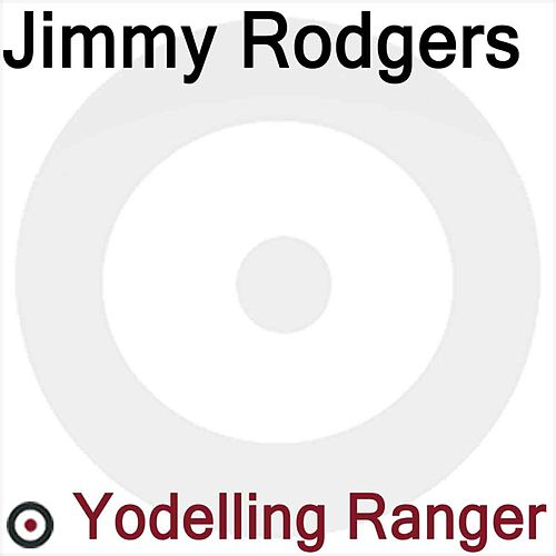 The Yodelling Ranger von Jimmy Rodgers
