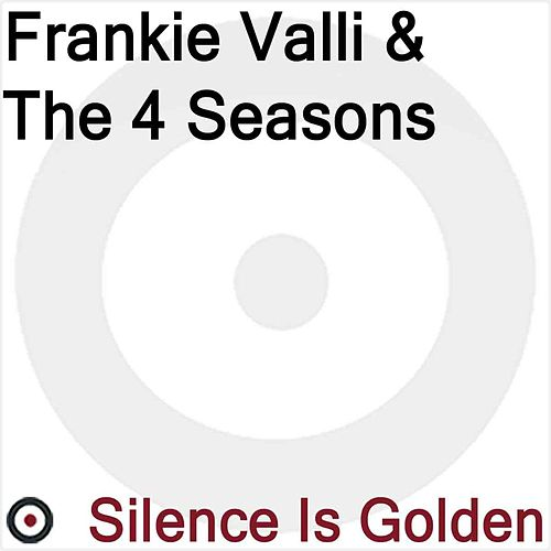 Silence Is Golden by Frankie Valli