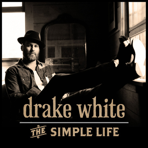 The Simple Life by Drake White