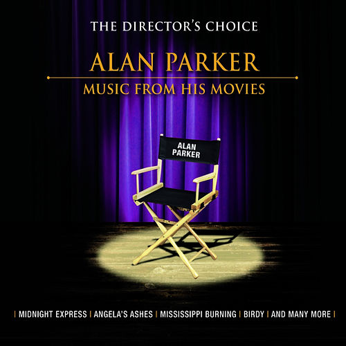 The Director's Choice: Alan Parker - Music from His Movies de Various Artists
