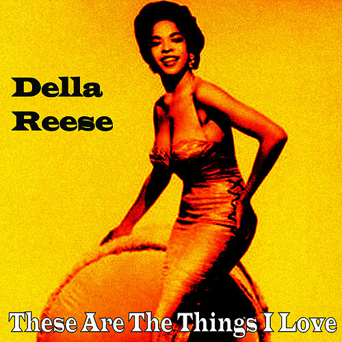 These Are the Things I Love von Della Reese