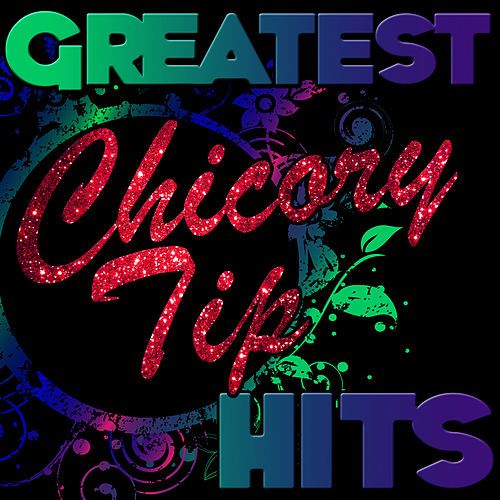 Greatest Hits: Chicory Tip de Chicory Tip