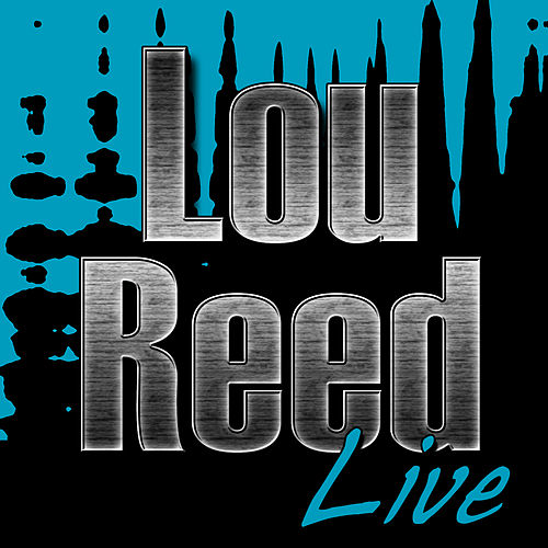 Lou Reed Live von Lou Reed