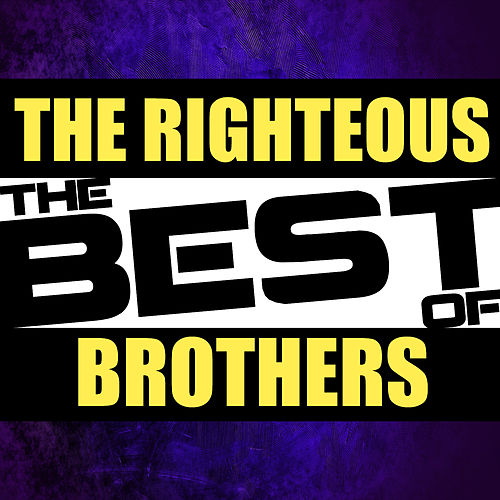 The Best of the Righteous Brothers (Live) by The Righteous Brothers