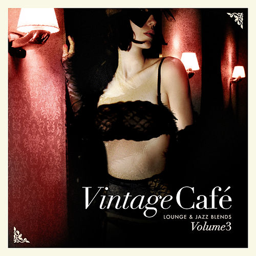 Vintage Café: Lounge and Jazz Blends (Special Selection), Pt. 3 von Various Artists