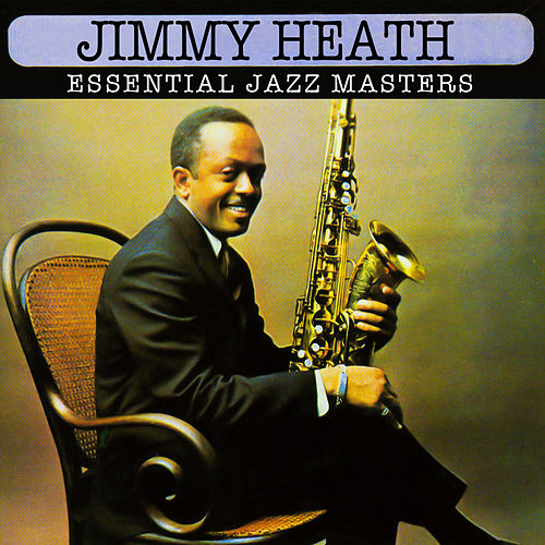 Essential Jazz Masters von Jimmy Heath