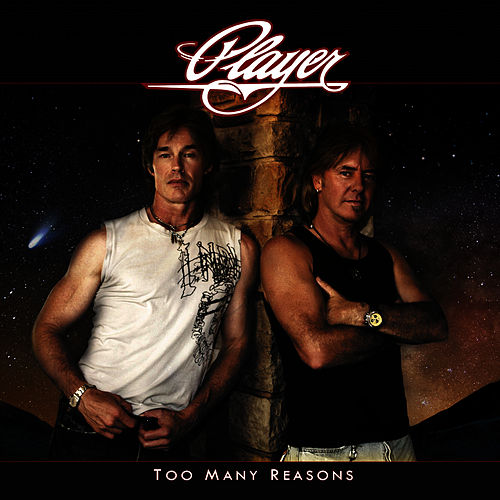 Too Many Reasons by Player