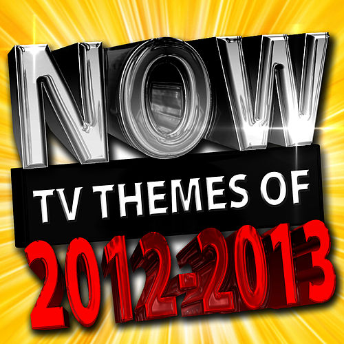 Now Tv Themes of 2012 - 2013 de The TV Theme Players