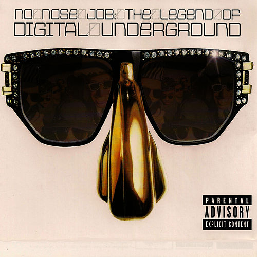 No Nose Job: The Legend of Digital Underground von Digital Underground
