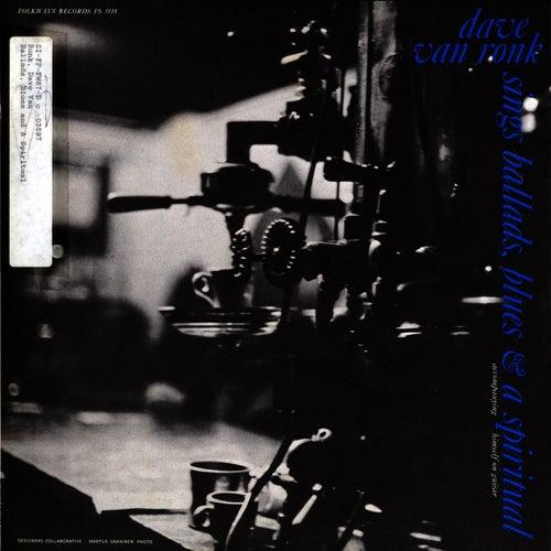 Ballads, Blues, and a Spiritual de Dave Van Ronk