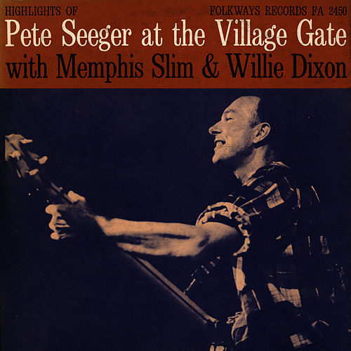 Pete Seeger at the Village Gate with Memphis Slim and Willie Dixon de Willie Dixon