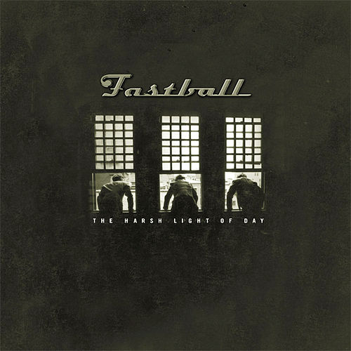 The Harsh Light Of Day von Fastball