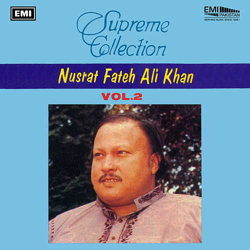 Supreme Collection Vol. 2 by Nusrat Fateh Ali Khan