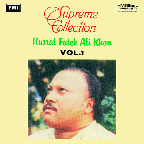 Supreme Collection Vol. 1 by Nusrat Fateh Ali Khan