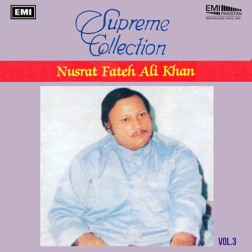 Supreme Collection, Vol. 3 by Nusrat Fateh Ali Khan