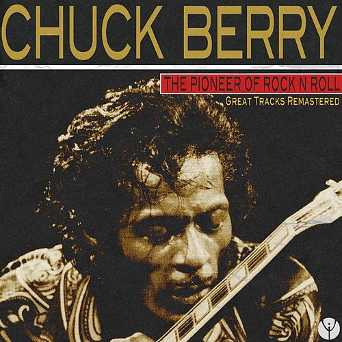 The Pioneer of Rock N Roll (Great Tracks Remastered) de Chuck Berry