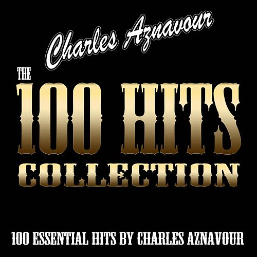 The 100 Hits Collection (100 Essential Hits By Charles Aznavour) von Charles Aznavour