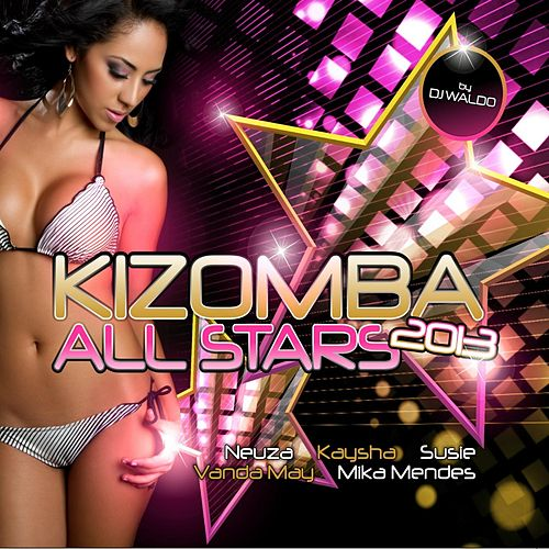 Kizomba All Stars 2013 (DJ Waldo Presents) de Various Artists