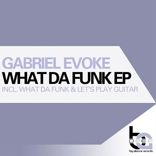 What Da Funk EP by Gabriel Evoke