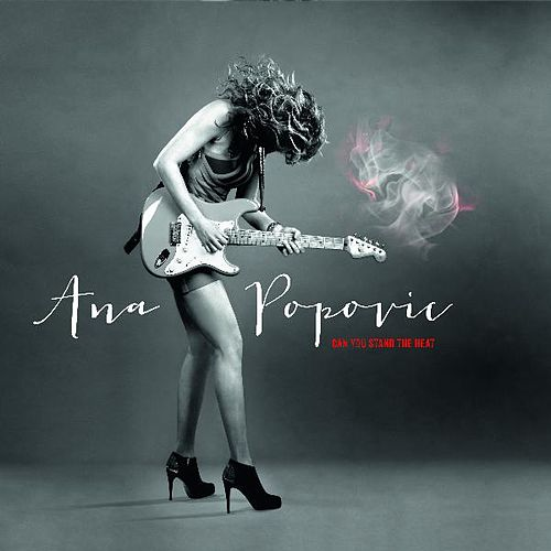 Can You Stand the Heat de Ana Popovic