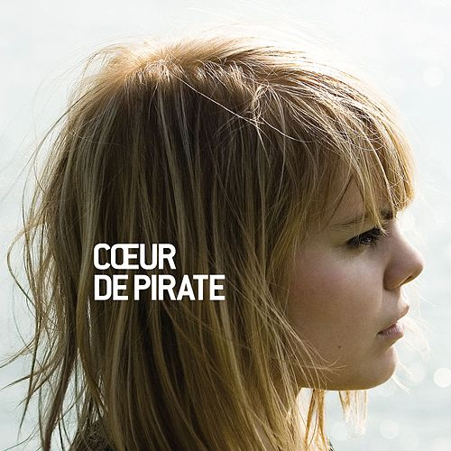 Cœur de pirate by Coeur de Pirate