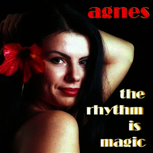 The Rhythm Is Magic by Agnes