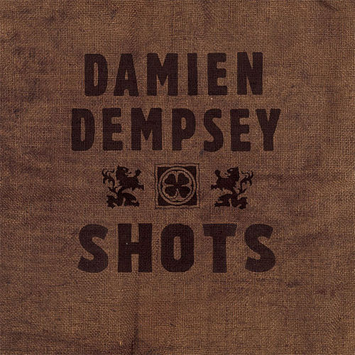 Shots by Damien Dempsey