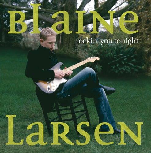 Rockin' You Tonight by Blaine Larsen
