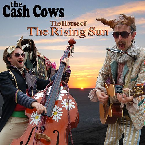 The House of the Rising Sun von The Cash Cows