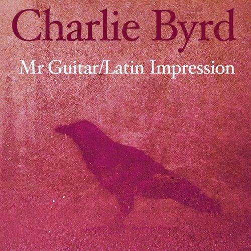Mr. Guitar / Latin Impressions von Charlie Byrd