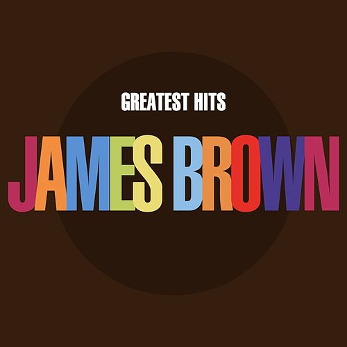 The Greatest Hits by James Brown