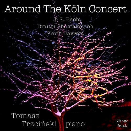 Around The Köln Concert, Vol. 1 (Dezember 15, 2006) von Tomasz Trzcinski