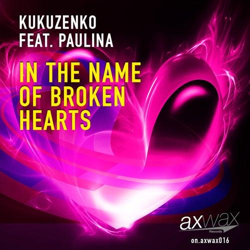 In the Name of Broken Hearts van Kukuzenko