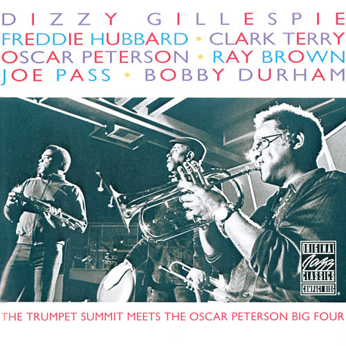 The Trumpet Summit Meets The Oscar Peterson Big Four by Dizzy Gillespie