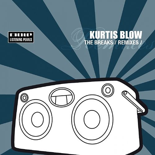 The Breaks Remixes de Kurtis Blow