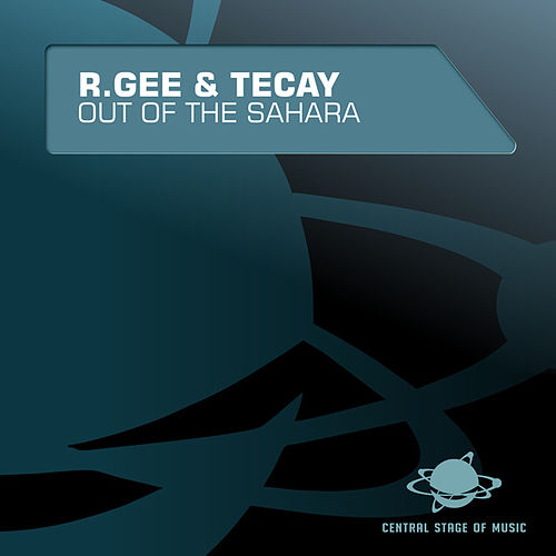 Out of the Sahara [Central Stage of Music] by R Gee : Napster