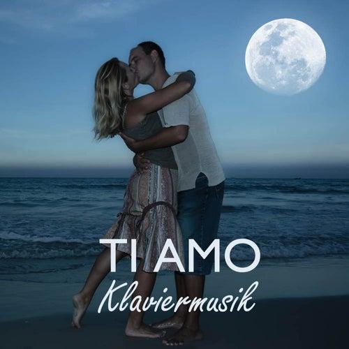 Ti Amo Klaviermusik: Italienische Romantik Musik by Klaviermusik Entspannen