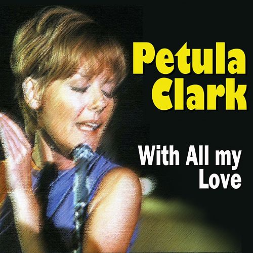 Petula Clark With All My Love de Petula Clark