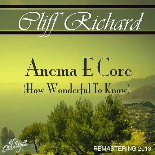 Anema e Core, How Wonderful To Know (Remastered) de Cliff Richard
