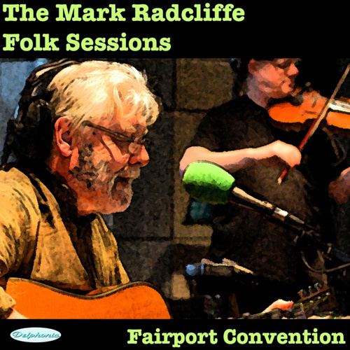 The Mark Radcliffe Folk Sessions - Fairport Convention von Fairport Convention