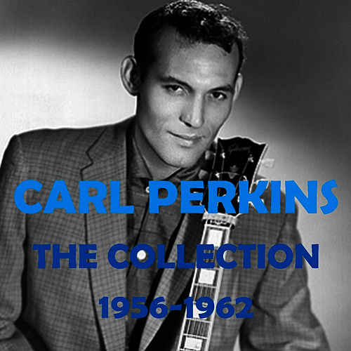 The Collection 1956-1962 by Carl Perkins