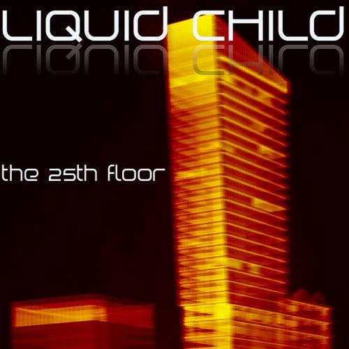 25th Floor von Liquid Child