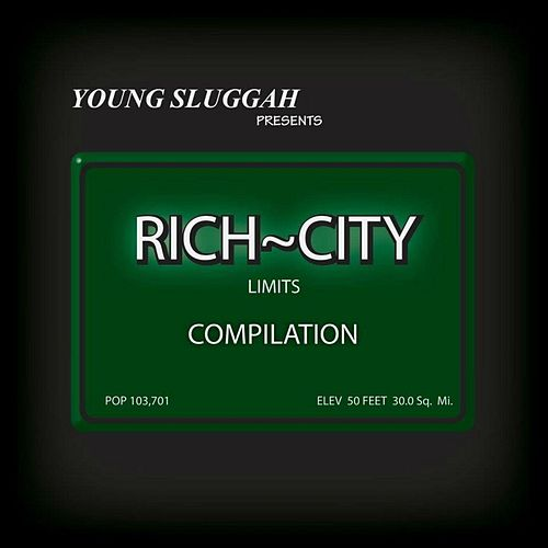 Rich~City Limits Compilation (Young Sluggah Presents) by Various Artists