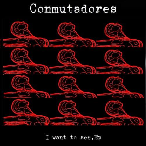 I want to see EP de Conmutadores