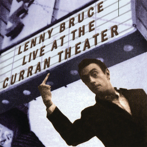 Live At The Curran Theater by Lenny Bruce