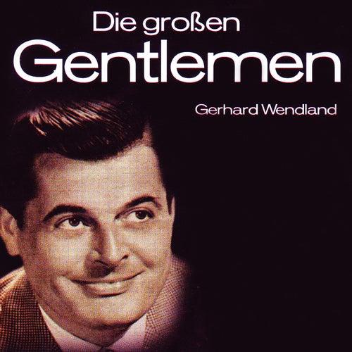 Die Grossen Gentlemen de Gerhard Wendland