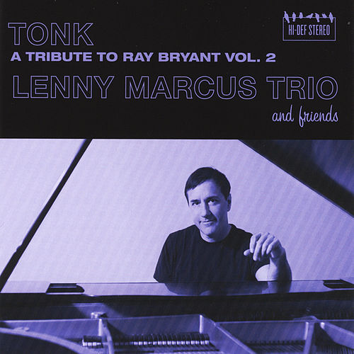 Tonk: A Tribute to Ray Bryant, Vol. 2 de The Lenny Marcus Trio